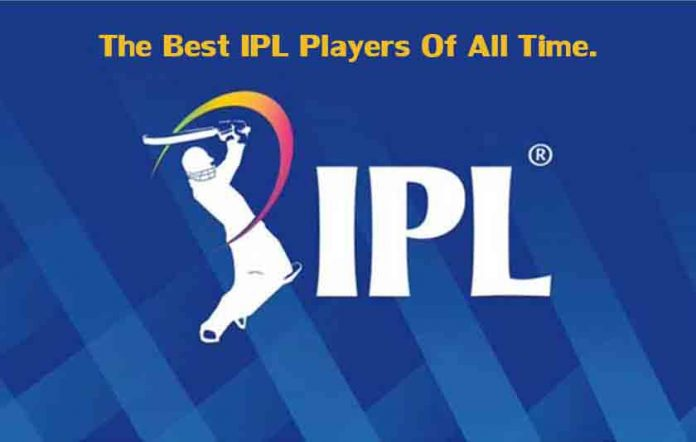 The Best IPL Players Of All Time.